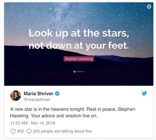 Cựu đệ nhất phu nhân Thống đốc bang California (Mỹ)Maria Shriver chia sẻ về sự ra đi của Hawking.