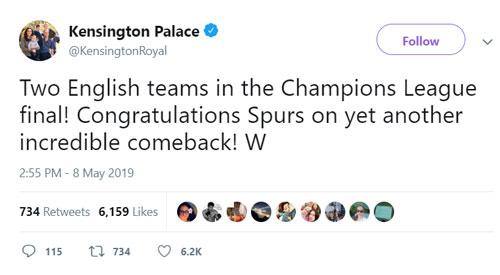 Hoàng tử William - người vốn là một fan của độiAston Villaviết trên tài khoản Twitter củaĐiện Kensington: Hai đội bóng Anh có mặt tại trận đấu cuối cùng của Champions League. Chúc mừng Spurs vì màn ngược dòng đáng kinh ngạc. Dòng trạng thái nhận được 6,2 nghìn lượt thích và 700 lượt chia sẻ lại.