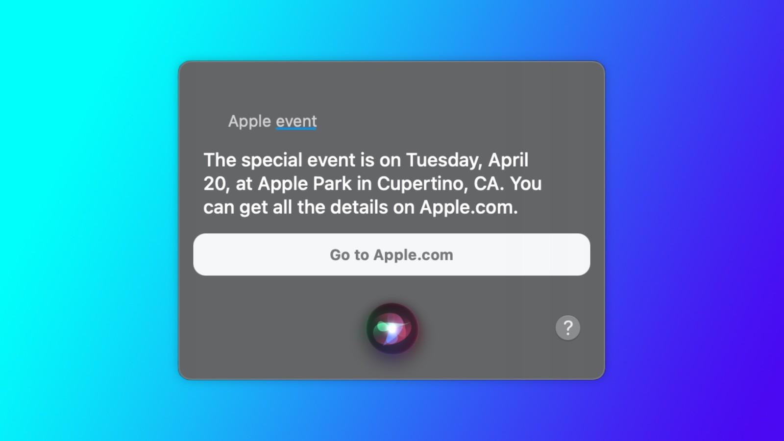 Sự kiện của Apple được tiết lộ theo một cách bất ngờ thông qua Siri. Ảnh: MacRumors.